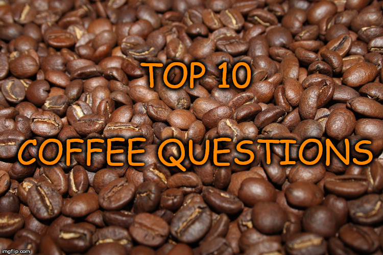 top 10 coffee questions